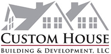 Custom House Building & Development, LLC